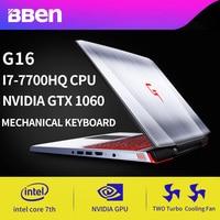 BBEN G16 Gaming Laptop Windows 10 1920*1080 IPS Intel I7 7700HQ Quad Core NVIDIA GTX1060 DDR5 32GB RAM NO SSD HDD Wifi Backlit
