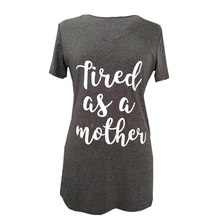 Tired as a mother Letter Print T-Shirt Women Casual t shirt Short Sleeve Summer Style tees Tops
