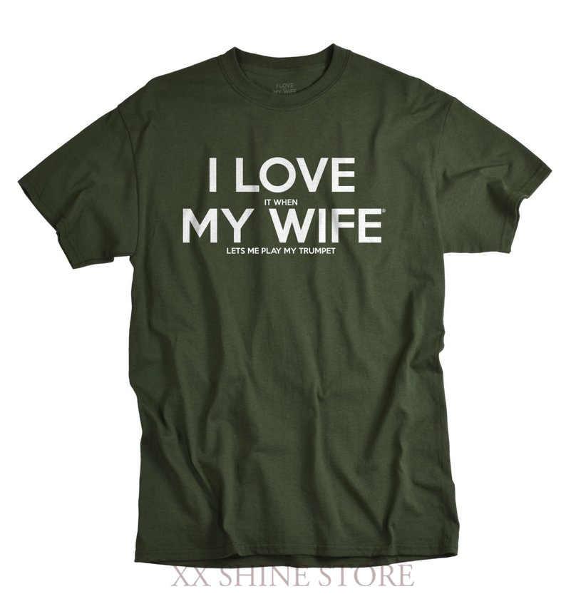 Trompet Gömlek Erkekler için Trompet Hediyeler Komik Trompet T-shirt Ben Aşk Zaman My Wife Gömlek Müzisyen Babalar günü hediye