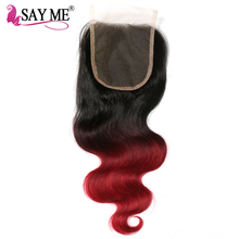 SAY ME 1B Burgundy Brazilian Body Wave Closure Free Part 4×4 Ombre Human Hair Lace Closures Non Remy Hair