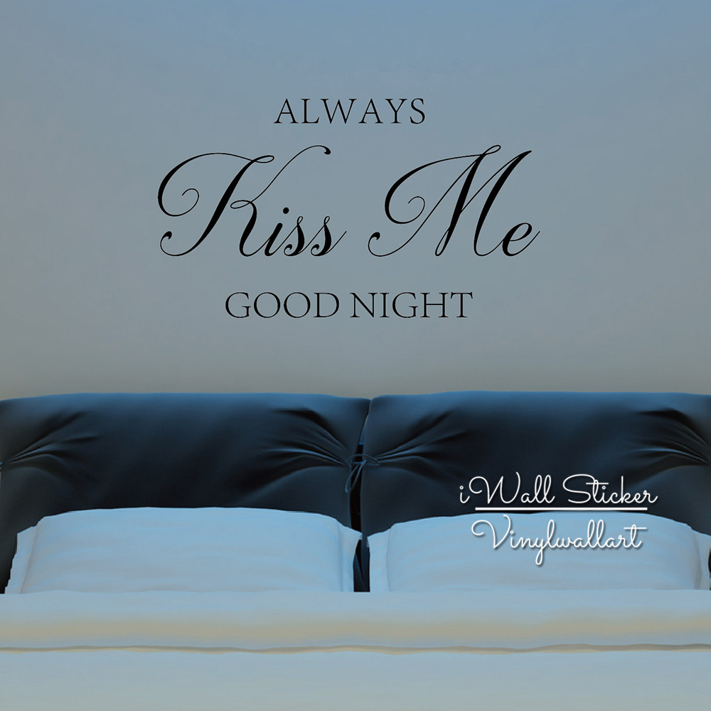 Always Kiss Me Good Night Quote Wall Sticker Love Quote Wall Decal Cut Vinyl DIY Removable Wall Decor Q63