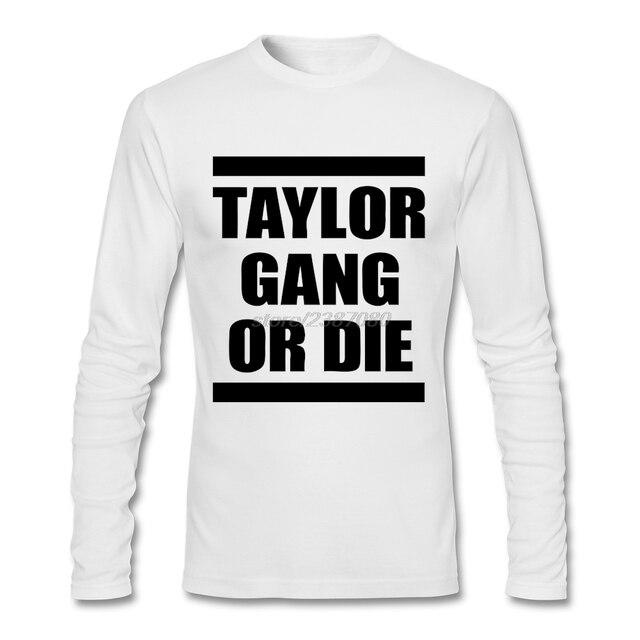 Divertente Maglietta Taylor Gang Or Die Prezzo A Buon Mercato Per ...