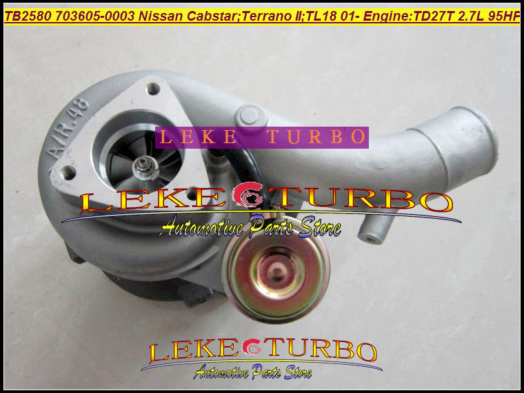 TB2580 703605 703605-0003 703605-0001 703605-0002 14411-G2407 Turbo For Nissan Cabstar TERRANO II 2001- TL18 2.7L TD27T 95HP gt2556s 711736 711736 0003 711736 0010 711736 0016 711736 0026 2674a226 2674a227 turbo for perkin massey 5455 4 4l 420d it