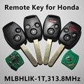 Car Remote Key 313.8MHz for Honda Accord CRV CR-V Element FIT Insight Crosstour CITY (Model No: MLBHLIK-1T HLIK-1T)