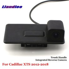 Liandlee Car Reverse Camera For Cadillac XTS 2012-2018 Rear View Backup Parking Camera / Trunk Handle Integrated High Quality new high quality rear view backup camera parking assist camera for toyota 86790 42030 8679042030