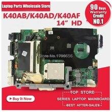 14 «HD Бесплатная отправка Процессор для ASUS K40AB k40ad K40AF K50AB K50AD K50AF X8AAF K50AD Материнская плата ноутбука плата