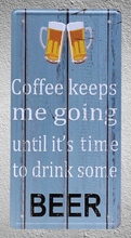 1 pc Coffee Beer keeps me going bar shop store plaques  Tin Plates Signs wall Decoration Metal Art Vintage Poster