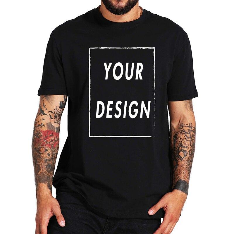EU Size 100% Cotton Custom T Shirt Make Your Design Logo Text Print Original Design High Quality T-shirt