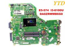 Original for ACER E5-574 laptop motherboard E5-574 E5-574G I3-6100U DA0ZRWMB6G0 tested good free shipping