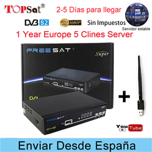 Freesat V8 Super Receptor DVB-S2 HD FTA Satellite TV Receiver + Europe Clines for 1 Year Spain +USB WIFI support powervu decoder