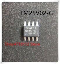 NEW 10PCS/LOT FM25V02-GTR FM25V02-G FM25V02 SOP-8 IC