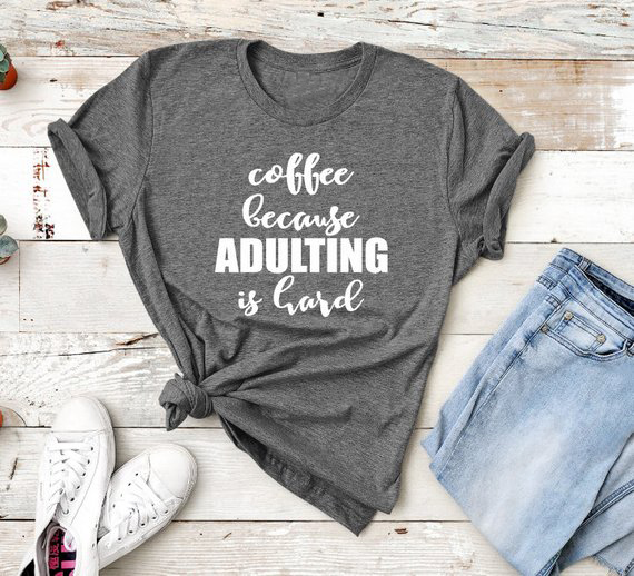 18f94061d5 Coffee Because Adulting is Hard Unisex shirt Crew Neck coffee t-shirt funny  coffee lover gift slogan vintage tumblr tee art tops