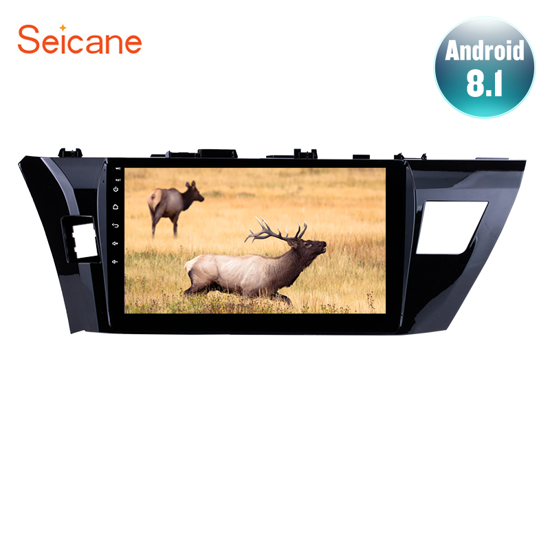Seicane 10.1 Inch GPS Navi Stereo For 2013 2014 2015 Toyota Corolla Android 8.1 2Din Car Radio Multimedia Player Head Unit Wifi