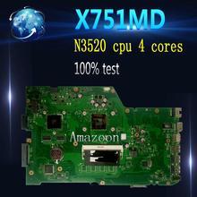Carte mère d'ordinateur portable Amazoon X751MD pour ASUS X751MD X751M K751M Test carte mère originale N3520 cpu 4 cœurs 2.167 GHZ