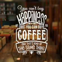 You Cant Buy Happiness But Can Coffee Quote Wall Sticker Vinyl Cafe Shop Window Decoration Removable Mural Decals 3W22