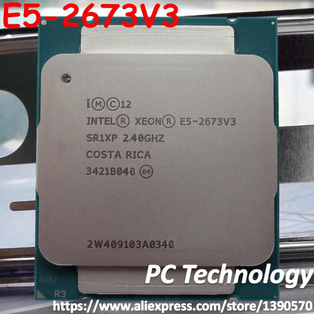 Original Intel Xeon Official Version E5 2673V3 12-CORES PROCESSOR E5-2673V3 2.4GHZ 30MB E5-2673 V3 CPU E5 2673 V3 LGA2011-3