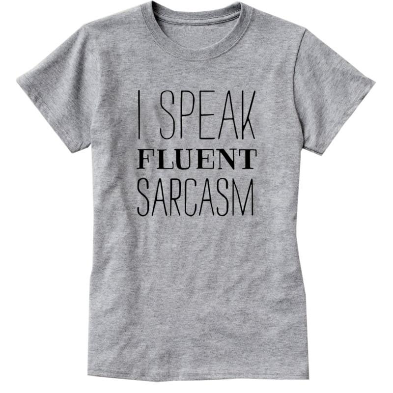 2018 Sunmer Womens T-Shirt I SPEAK FLUENT SARCASM Funny Harajuku Product Clothes for Women Alien T Shirt Femme Tops