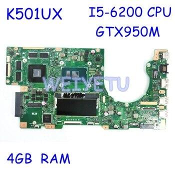 K501UX GTX950M with i5-6200 CPU 4GB RAM Motherboard REV2.0 For ASUS K501UX K501UB K501U K501UXM Laptop Mainboard Rev 2.0