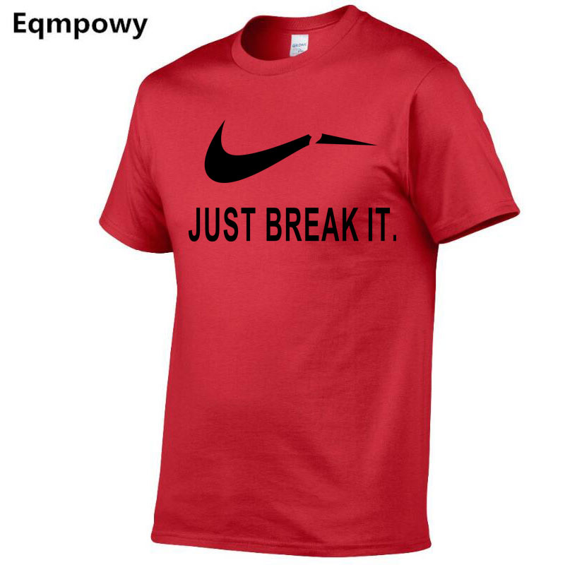 New 2018 Cotton   t     shirt   men O-Neck JUST BREAK IT tops funny Short sleeve tshirt men brand logo Print tee   shirt   men's   t  -  shirt