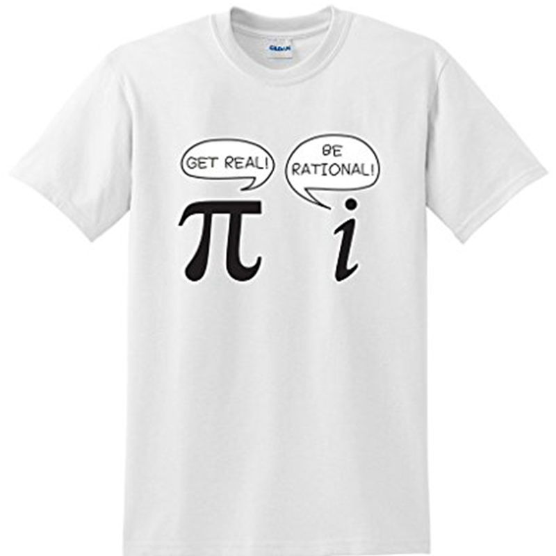 2018 Hot Summer Funny Cool Fashion Printed T Shirt Get Real Be Rational Pi Funny Math Geek Sarcastic Adult Novelty Funny T Shirt