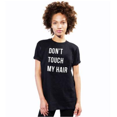 Don't touch my hair T-Shirt Letetr Casual Tees Women/Men Crewneck Short Sleeve Tops t Shirt O-Neck Black/White Outfits tshirts