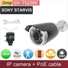 SONY STARVIS#IMX291 starlight 1080P IP camera + PoE cable FHD ONVIF 2mp outdoor CCTV video cameras camcorder GANVIS GV-TS226V pk