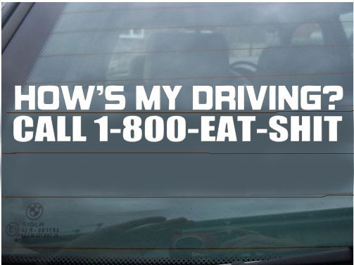 Hows-My-Driving-Call-1-800-Eat-Shit-stic