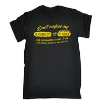 Dont Confuse Personality With Attitude T SHIRT Joke Top Funny Birthday Gift Tee Shirt Unisex More