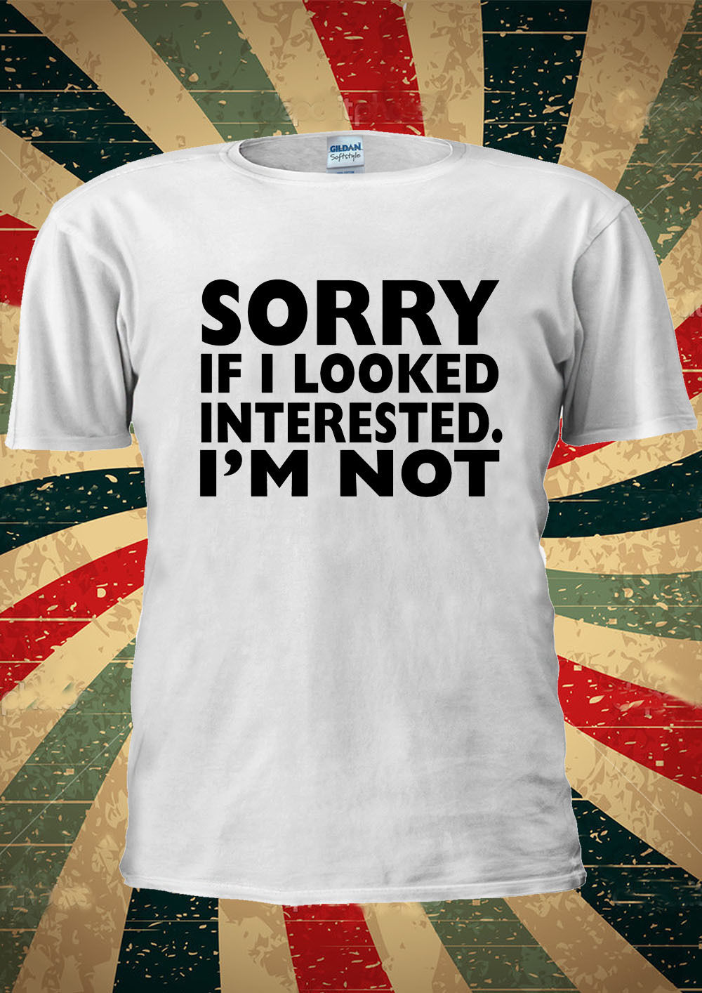 Sorry If I Looked Intrested I'm Not Tumblr Blog T Shirt Men Women Unisex 1356 Free shipping new fashion 100% Cotton For Man Tee image