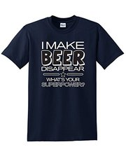 "Superb ""I Make Beer Disappear – What's Your Superpower"" t-shirt"