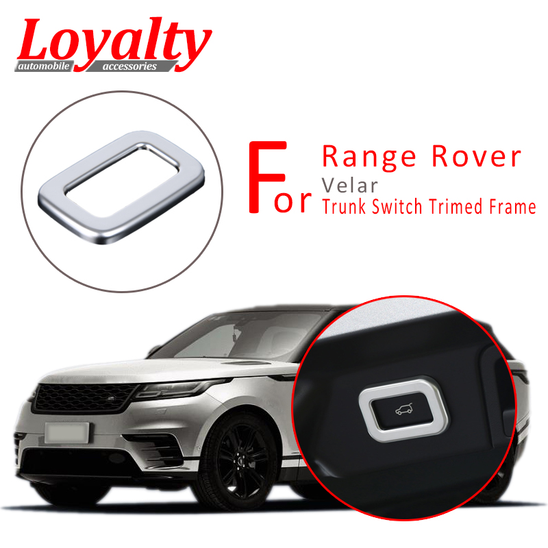 Loyalty Rear Trunk  Switch Button Frame Cover Trim  for Land Rover Velar 2017 2018 ABS Car Styling  Auto Accessories