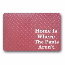 Entrance Floor Mat Non-slip Doormat Home Is Where The Pants Aren Outdoor Indoor Rubber Non-woven Fabric Top 15.7x23.6 Inch