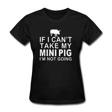 Quality T Shirts Printing Shirt Short O-Neck Christmas If I CanT Take My Mini Pig IM Not Going For Women