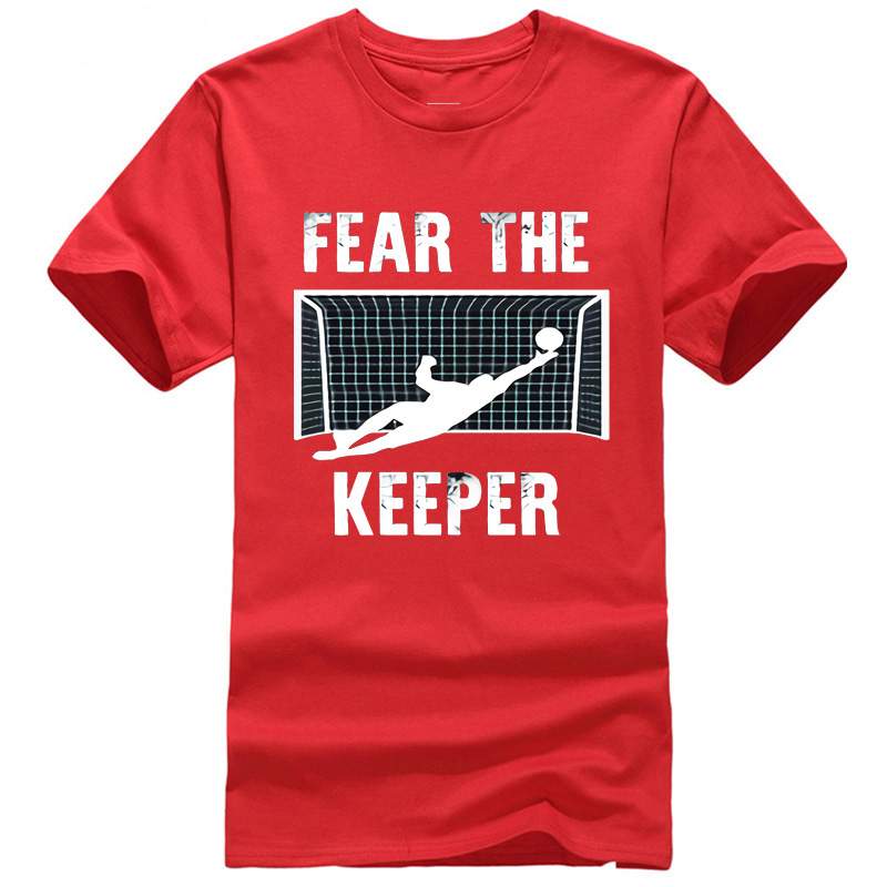 Funny Goalkeeper Gift Shirts Fear The Keeper Soccering T Shirt 2018 footballer Champions League liverpool Bogdan shirt for mens