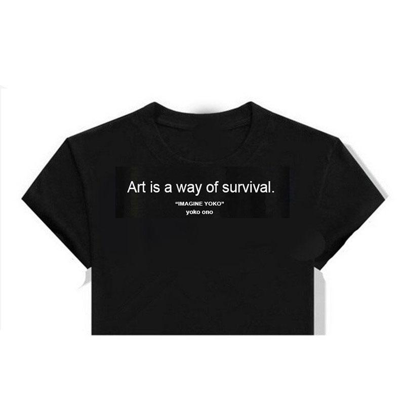 Yoko ono T-Shirt cool clothes Art is a way of survival Tumblr T-Shirt