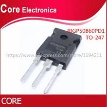 10PCS IRGP50B60PD1 TO 3P IRGP50B60 TO 247 GP50B60PD1