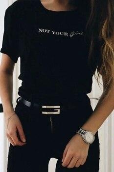 No es tu chica camiseta con eslogan de feminismo estilo callejero Grunge negro camiseta de verano traje de algodón de chica regalo estilo fresco camisa
