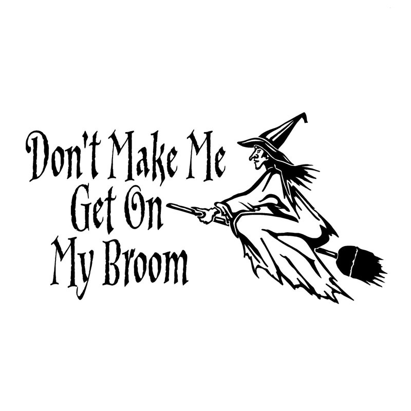 Reflective vinyl car styling 19.4*10.2CM Witch Decal Don't Make Me Get my Broom Wiccan Pagan Vinyl Car Sticker Car Decoration