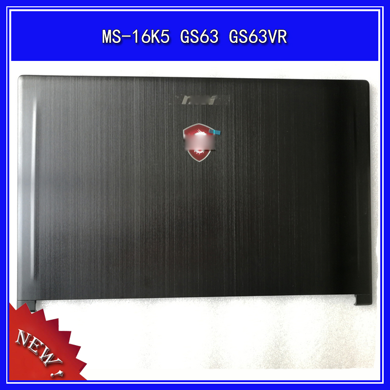 Laptop LCD Back Cover Top Case For MSI MS-16K5 GS63 GS63VR Front Bezel Frame Housing Cover A/B Shell