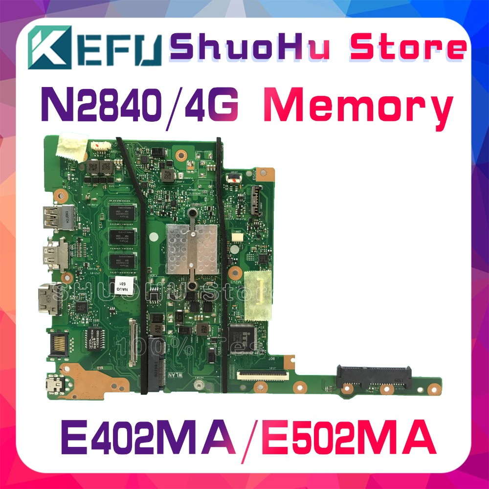 KEFU For ASUS E402MA E502MA N2840 4GB Memory laptop motherboard tested 100% work original mainboard hot for asus x551ca laptop motherboard x551ca mainboard rev2 2 1007u 100% tested new motherboard