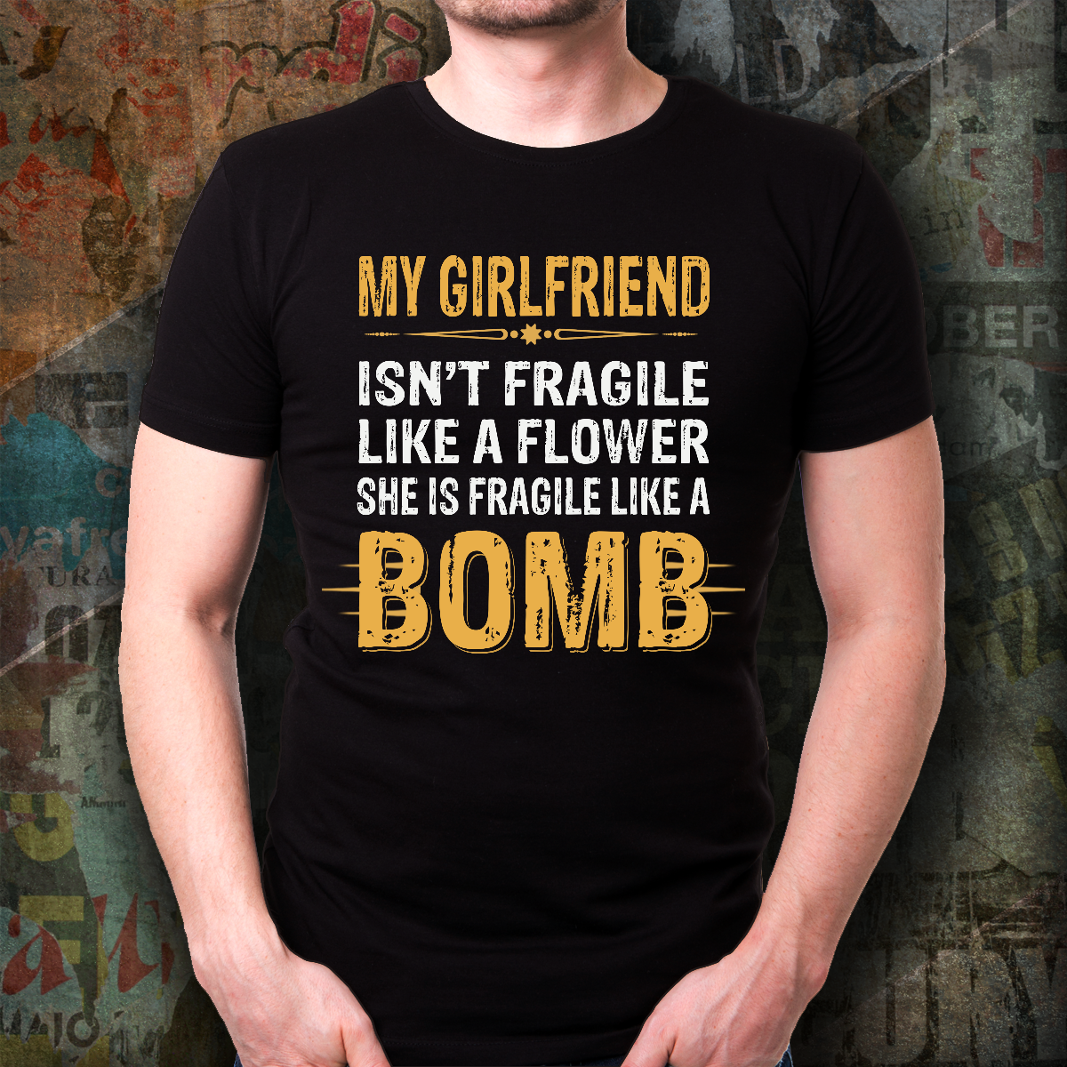 My Girlfriend Fragile Like A Bomb T-Shirt For Boyfriend Funny Men Tee Gift Love