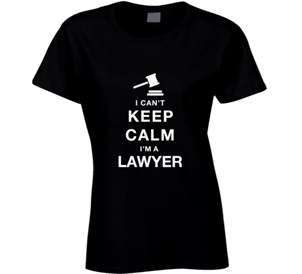 I Can t Keep Calm I m A Lawyer Funny T Shirt Crazy Female T Shirt