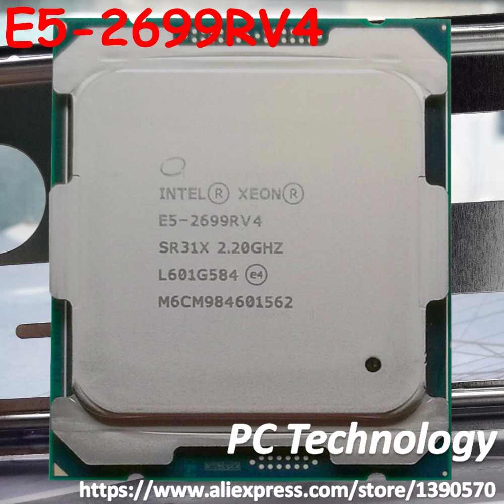 E5-2699RV4 Original Intel Xeon E5-2699R V4  LGA2011-3 OEM Version 22-Cores 2.20GHz 55MB 1 year warranty E5 2699R V4