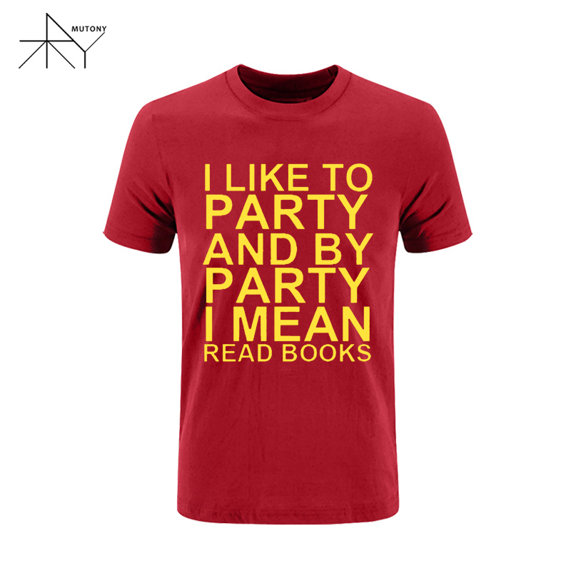 Summer Men New I Like To Party And By Party I Mean Read Books T-Shirt Fitness Top Tees Cotton Clothing Short Sleeve T Shirt