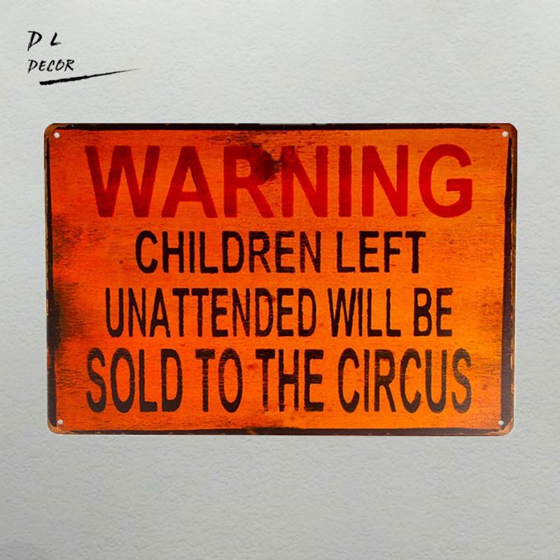 DL-Crafts wall decor TIN SIGN Warning Children Circus Metal Decor Art Kitchen Store Ranch Bar home wall sticker