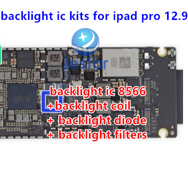 1sets/lot backlight fix kit for iPad Pro 12.9 backlight ic chip 8566+backlight coil + diode+backlight filters on motherboard