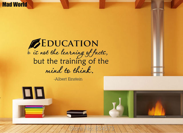 Mad World Education Is Not The Learning Of Facts Wall Art Stickers ...