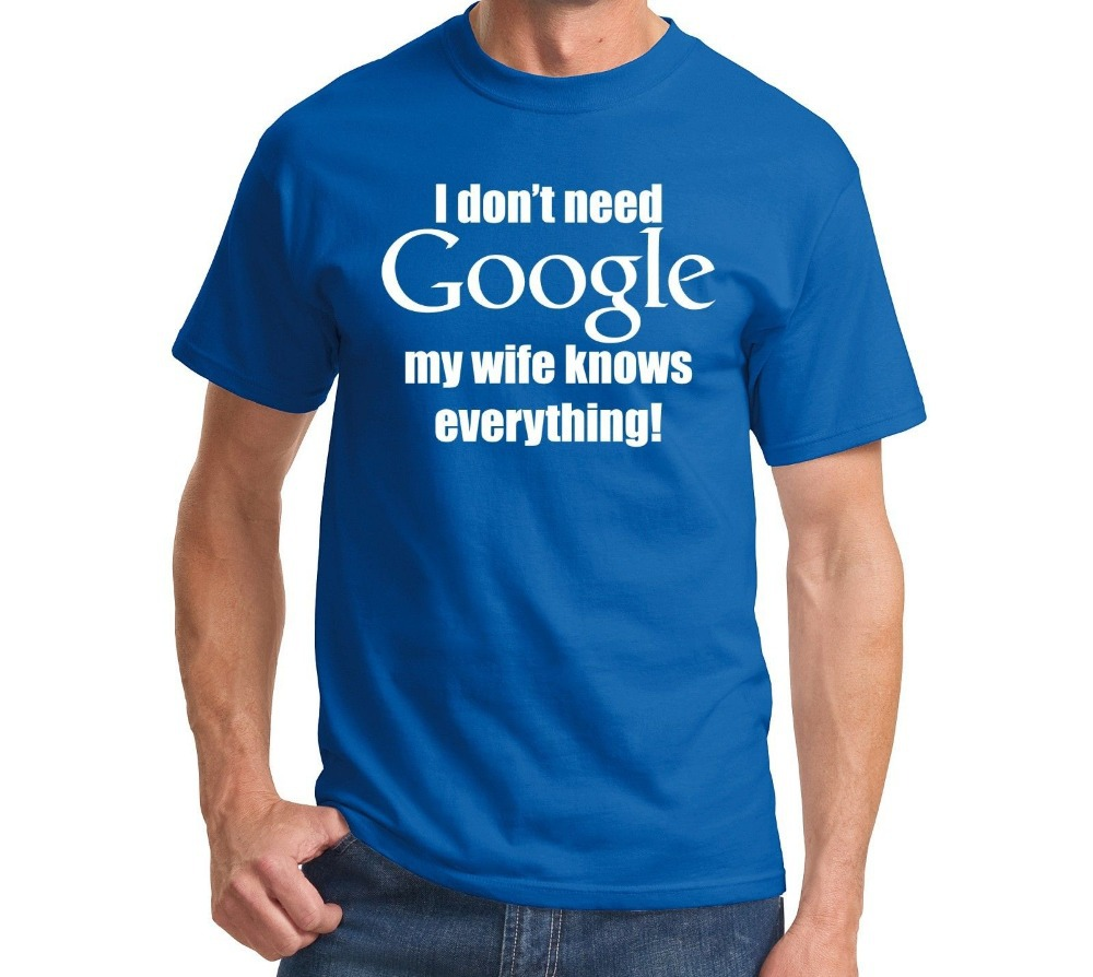 I Don't Need Google, My Wife Knows Everything-Funny Marriage T-Shirt Husband Tee More Size and Colors-A393 4
