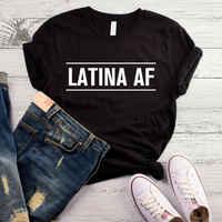 Latina AF imprimer femmes t-shirt décontracté drôle t-shirt pour dame Yong haut pour fille t-shirt 6 couleurs livraison directe S-465
