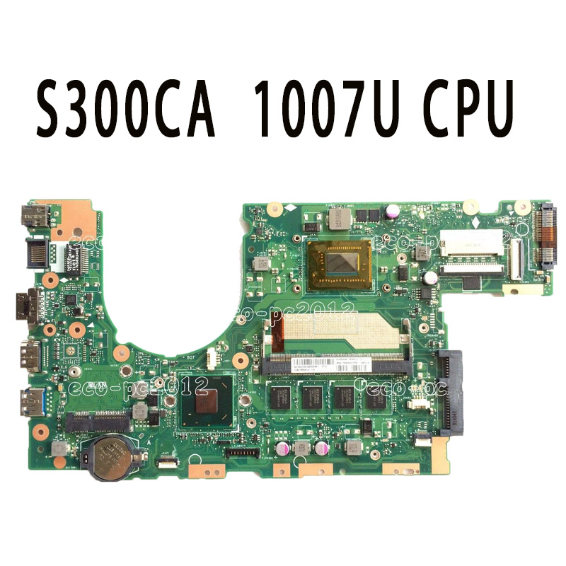S300CA Laptop Motherboard 1007U 4G S300CA REV:2.0 100% Good Qulity Fully tested & working ytai 1007u processor for asus x200ca laptop motherboard hm70 usb3 0 rev 2 1 with 1007u 4g ram mainboard fully tested